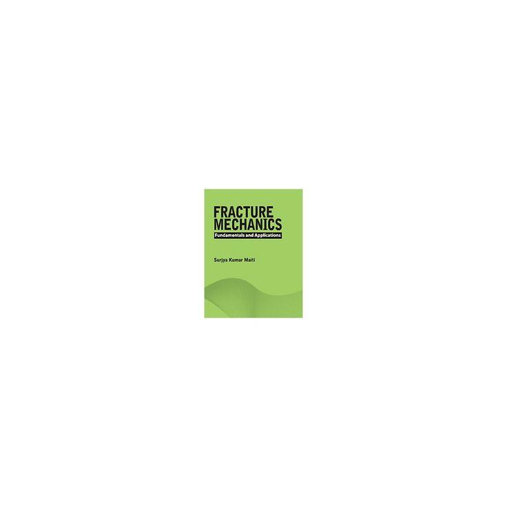 Fracture Mechanics : Fundamentals and Applications (Hardcover) (Surjya Kumar Maiti)