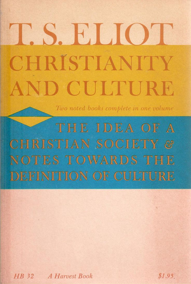 46 best classic conservative books images on pinterest book cover christianity and culture ts eliot odd to think that the most influential poet of fandeluxe Images