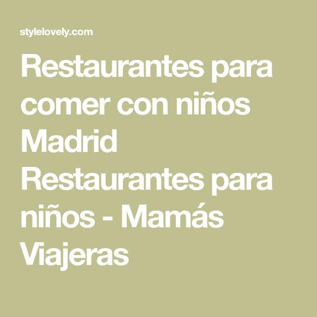 Restaurantes para comer con niños Madrid Restaurantes para niños - Mamás Viajeras