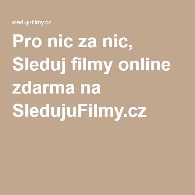 Pro nic za nic, Sleduj filmy online zdarma na SledujuFilmy.cz