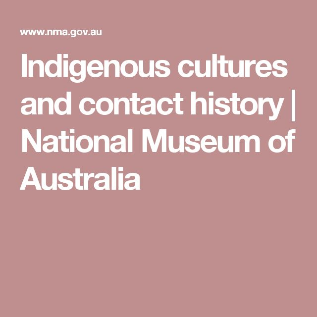 Indigenous cultures and contact history   National Museum of Australia