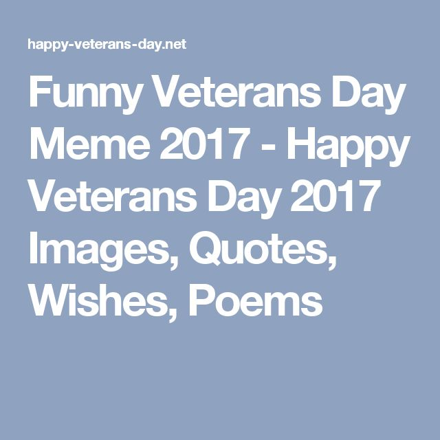 Funny Veterans Day Meme 2017 - Happy Veterans Day 2017 Images, Quotes, Wishes, Poems