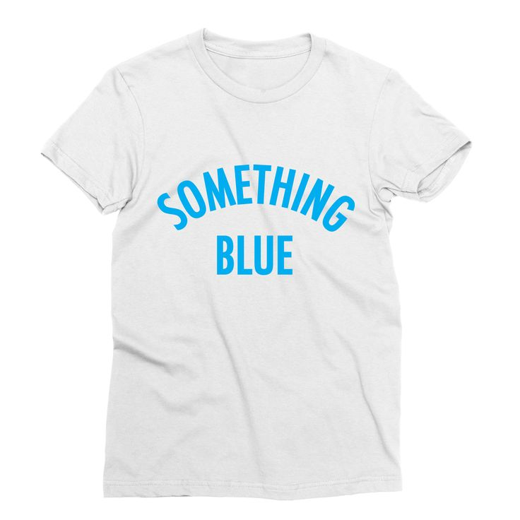 Something Blue – My Main Tees Nothing like a little bit of tradition on your big day.  Don't forget the bridal holy trinity in this design!