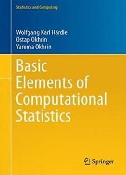 Basic Elements Of Computational Statistics (statistics And Computing) free ebook