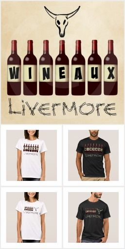 Livermore Wineaux Shirts, Hats, Tote Bags, Buttons, Aprons