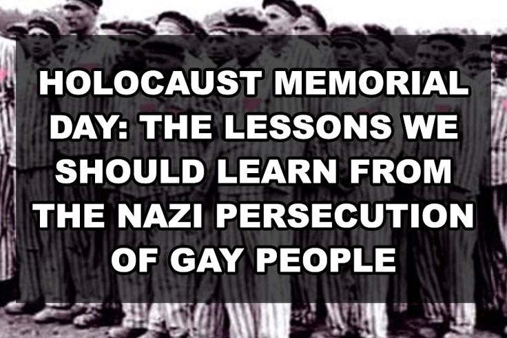 Holocaust Memorial Day: The lessons we should learn from the Nazi persecution of gay people | Our Queer Stories | LGBTQ Coming Out Stories and More