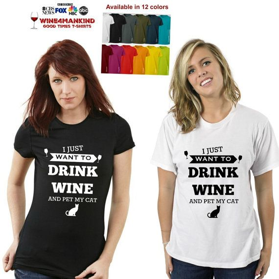 Funny Cat and Wine Drinking Shirt-TSL28 I Just by Wine4Mankind