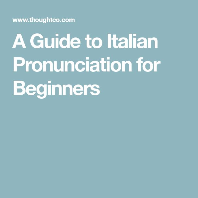 A Guide to Italian Pronunciation for Beginners