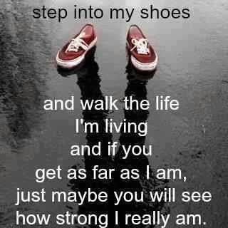 Elegant Lovely Quote   Step Into My Shoes