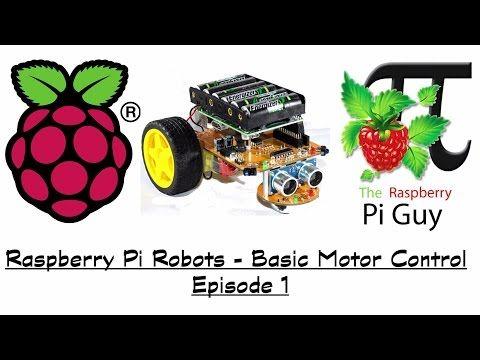 Raspberry Pi Robots - Basic Motor Control - Episode 1 - YouTube