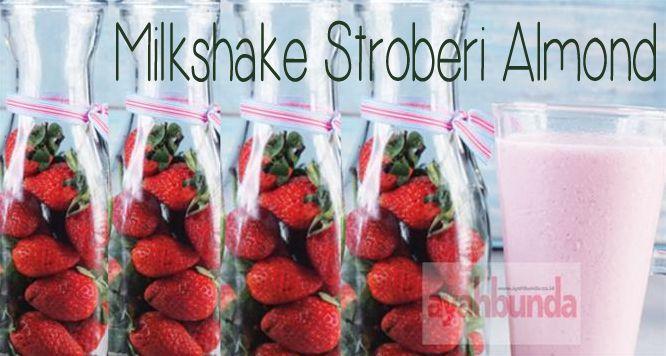 Milkshake Stroberi Almond :: Klik link di atas untuk mengetahui resep milkshake stroberi almond