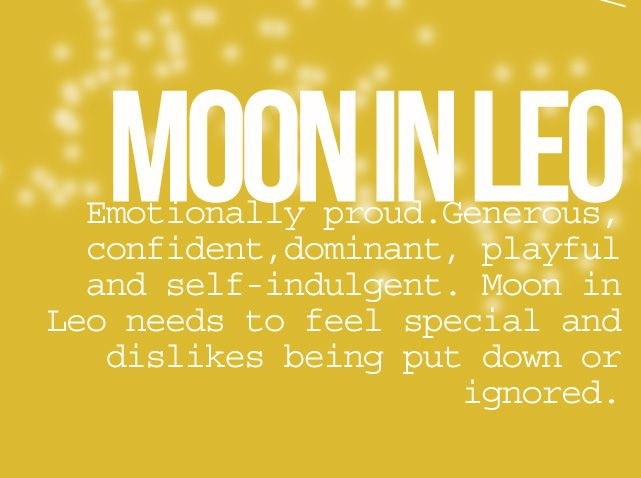 Moon in Leo.  #Zodiac #Astrology For related posts, please check out my FB page:  https://www.facebook.com/TheZodiacZone