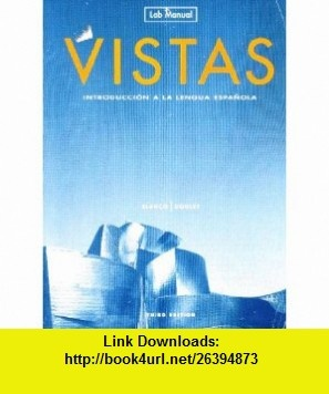 Vistas Introduccion a la lengua espanola - Lab Manual (English and Spanish Edition) (9781600071089) Jose A. Blanco, Philip Redwine Donley , ISBN-10: 1600071082  , ISBN-13: 978-1600071089 ,  , tutorials , pdf , ebook , torrent , downloads , rapidshare , filesonic , hotfile , megaupload , fileserve