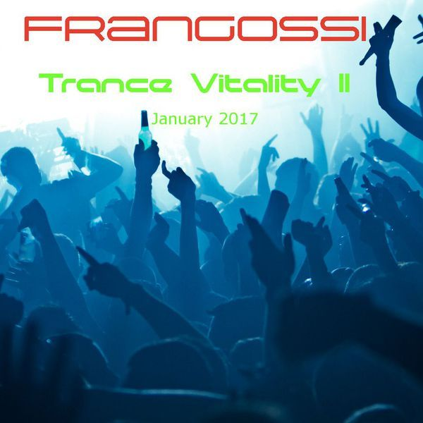 "Check out ""Frangossi - Trance Vitality II [January 2017]"" by Frangossi on Mixcloud"