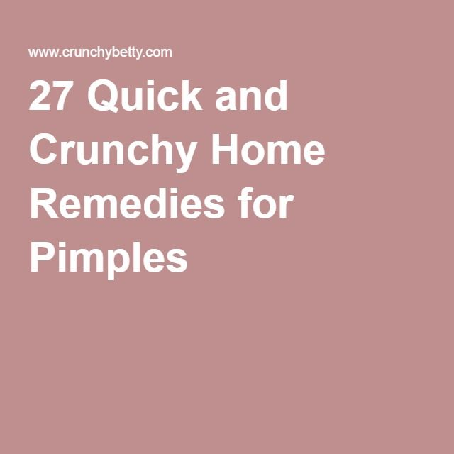 27 Quick and Crunchy Home Remedies for Pimples |