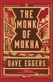 Junior Library Guild : The Monk of Mokha by Dave Eggers