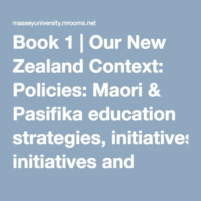 Book 1 | Our New Zealand Context: Policies: Maori & Pasifika education strategies, initiatives and reports