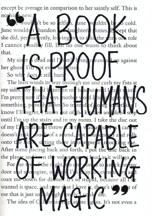 A book is proof that humans are capable of working magic.