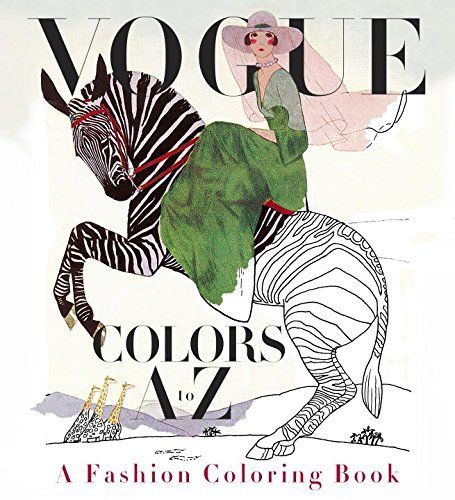 Vogue Colors A To Z Fashion Coloring Book By Valerie Steiker