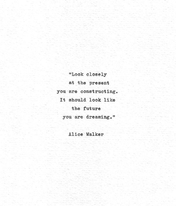"Alice Walker Inspirational Quote ""...the future you are dreaming"" Vintage Typewriter Hand Typed Literature Print American Poetry Letterpress by Quotype on Etsy https://www.etsy.com/listing/262847958/alice-walker-inspirational-quote-the"