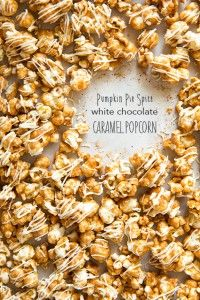 Pumpkin Pie Spice White Chocolate Caramel Popcorn | Cooking Classy