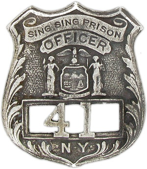 Sing Sing Prison Officer Badge, Ossining, NY. Located about 30 miles north of New York City on the east bank of the Hudson River.