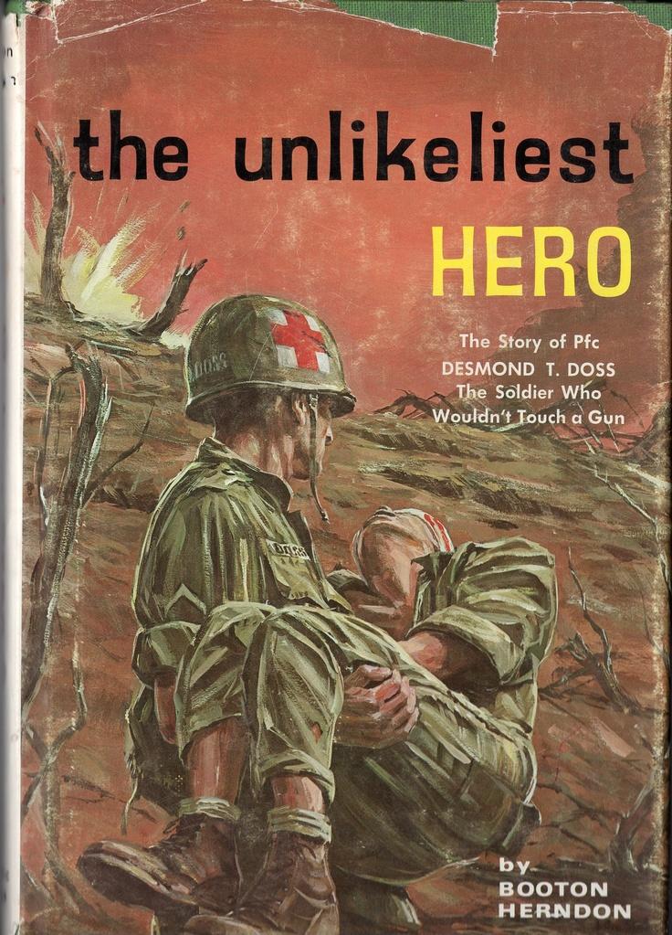 The Unlikeliest Hero. (Desmond Doss > World War II) #TheLegacyProject #SupportTLP