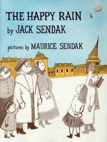 ¤ The Happy Rain by Jack Sendak, Illustrated by Maurice Sendak (2004)