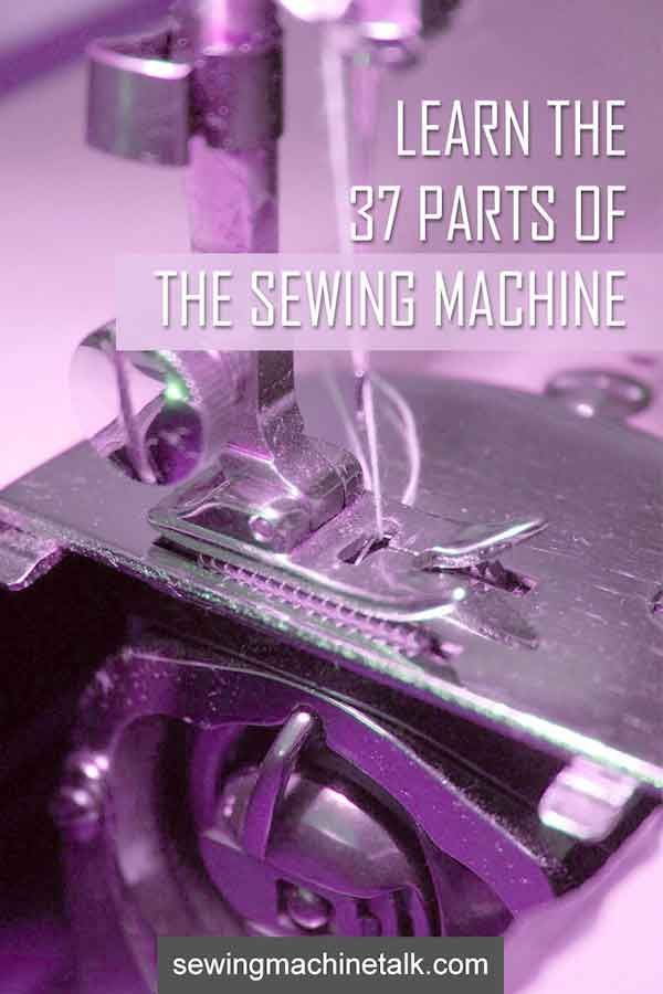 37 Sewing Machine Parts Explained | For Beginners (With Images)