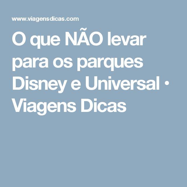 O que NÃO levar para os parques Disney e Universal • Viagens Dicas