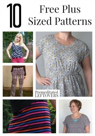 10 Free Plus Size Patterns including free plus size dress patterns, plus sized top patterns, plus size skirt patterns, and other free plus size patterns.