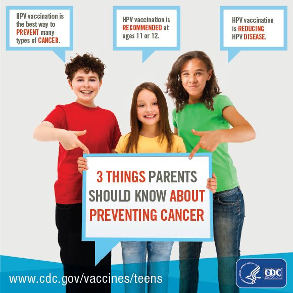 Vaccinate your pre-teen against HPV!   The recommended age is 11 - 12.  Girls can receive the vaccine up until age 26. Boys can receive the vaccine up until age 21. Pre-teens should start the HPV vaccine series at the same time they receive their Tdap and first Meningitis vaccination.