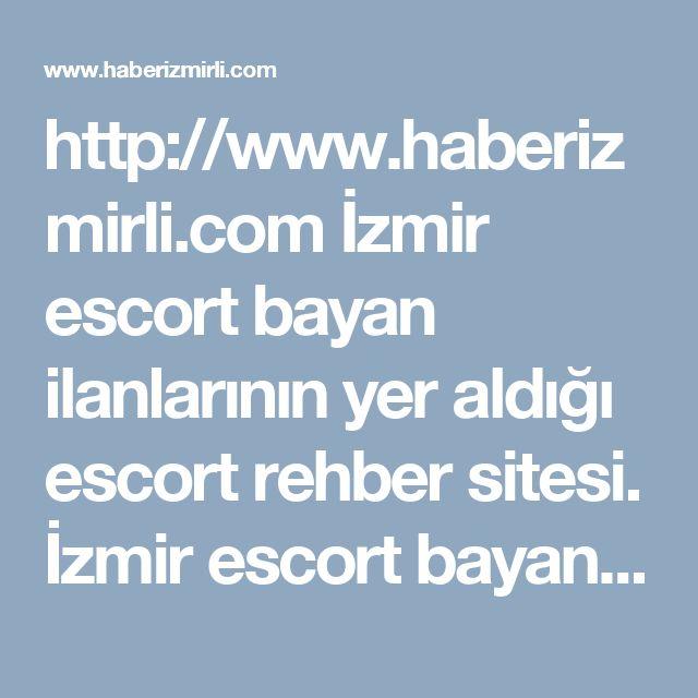 http://www.haberizmirli.com İzmir escort bayan ilanlarının yer aldığı escort rehber sitesi. İzmir escort bayanlar ile eğlenceli anların tadını çıkartın.. #İzmir #escort