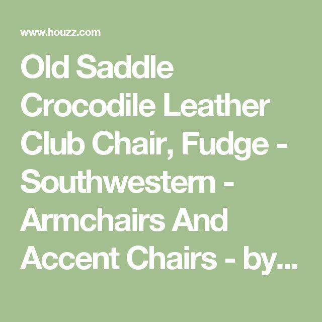Old Saddle Crocodile Leather Club Chair, Fudge - Southwestern - Armchairs And Accent Chairs - by Hooker Furniture