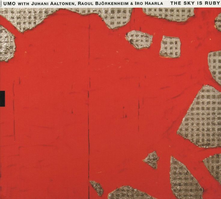 2007 UMO With Juhani Aaltonen, Raoul Björkenheim & Iro Haarla - The Sky Is Ruby [TUM Records TUMCD017] artwork: Marika Mäkelä  #albumcover #Abstract #art #Jazz #music