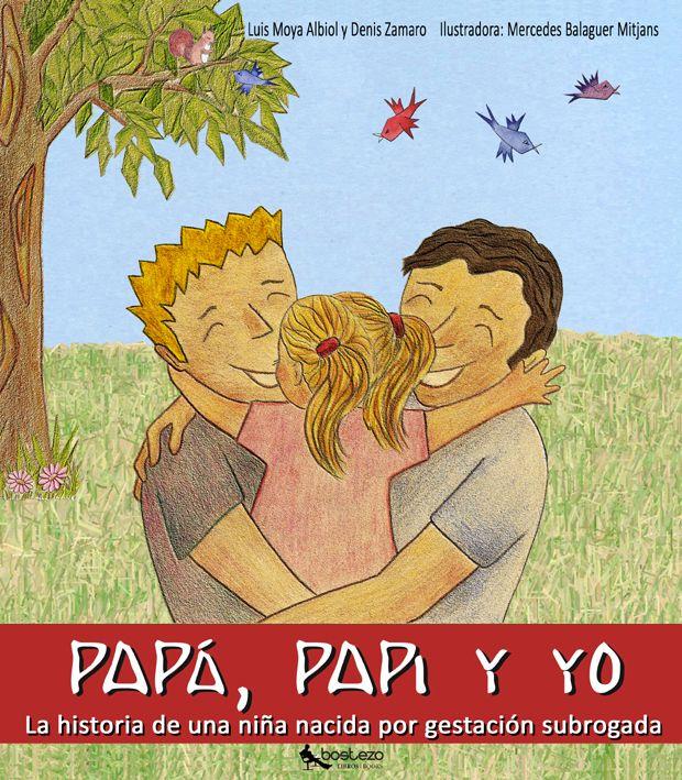 """Luis Moya, Denis Zamaro / Mercedes Balaguer. """"Papá, papi y yo"""". Editorial Bostezo (5 a 9 años)"""