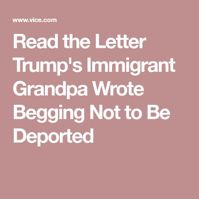 Read the Letter Trump's Immigrant Grandpa Wrote Begging Not to Be Deported