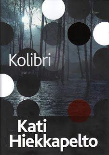 Kirsin kirjanurkka: Kati Hiekkapelto: Kolibri