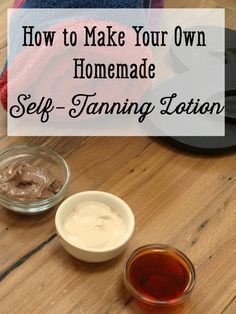 How to make your own homemade self-tanning lotion—three recipes.