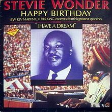 Happy Birthday (Stevie Wonder song) - Wikipedia, the free encyclopedia MLK still only a holiday recognized in two states when this performance happened and help usher in the wide spread opinion that it should be recognized along with George Washington and Columbus the only two other persons recognized in history with a holiday. How about Fred G. Sanford day? And the G is for GHETTO GANJA RIPPLE BIPPLE DAY