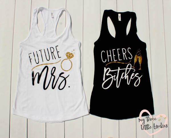 Cheers Bitches Bachelorette Tank Top, Bachelorette Party Shirts, Future Mrs Shirt, Bride To Be, Bride Shirt, Bridesmaid Shirt, Bride Squad by My3BirdiesShop on Etsy https://www.etsy.com/listing/537596804/cheers-bitches-bachelorette-tank-top