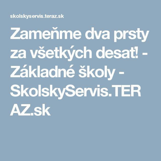 Zameňme dva prsty za všetkých desať! - Základné školy - SkolskyServis.TERAZ.sk