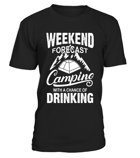 """# Weekend Forecast Camping With A Chance Of Drinking T-Shirt .  Special Offer, not available in shops      Comes in a variety of styles and colours      Buy yours now before it is too late!      Secured payment via Visa / Mastercard / Amex / PayPal      How to place an order            Choose the model from the drop-down menu      Click on """"Buy it now""""      Choose the size and the quantity      Add your delivery address and bank details      And that's it!      Tags: Drinking Beer Lovers…"""