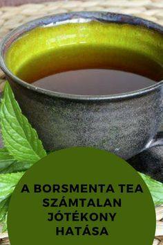 Egészséges ételek - borsmenta tea. Kattints a képre is tudd meg!