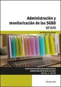 Administración y monitorización de los SGBD : UF1470 / José Talledo San Miguel. http://encore.fama.us.es/iii/encore/record/C__Rb2747078?lang=spi