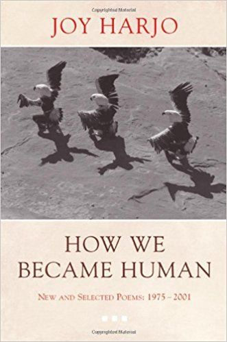 Amazon.com: How We Became Human: New and Selected Poems 1975-2002 (9780393325348): Joy Harjo: Books