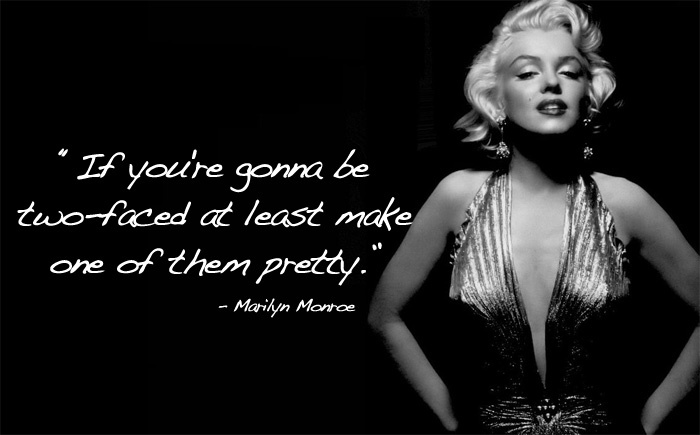 Marilyn Monroe - two-faced quote