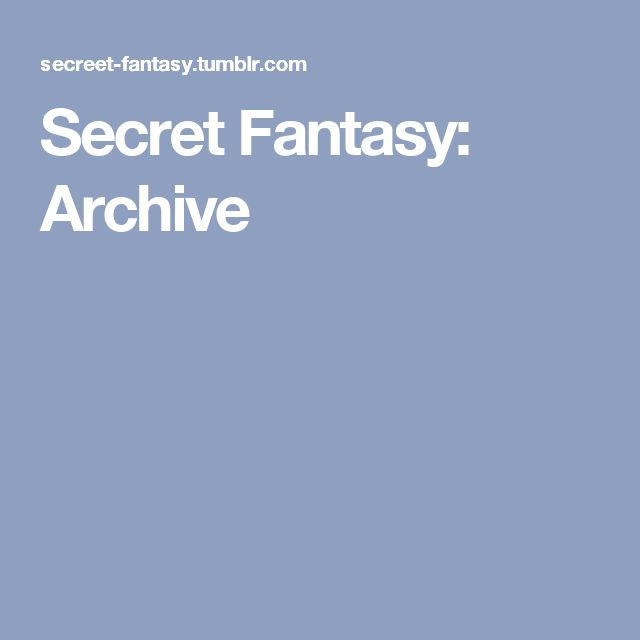 Secret Fantasy: Archive