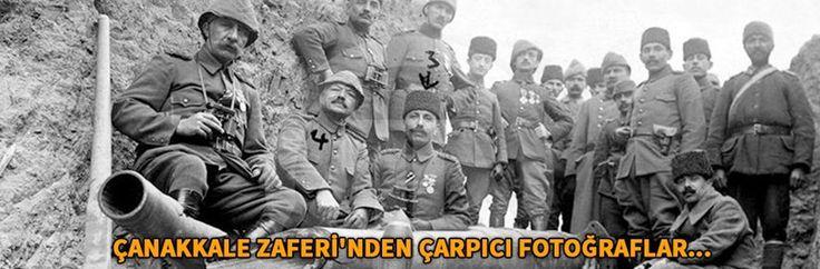 ÇANAKKALE ZAFERİ'NDEN ÇARPICI FOTOĞRAFLAR...
