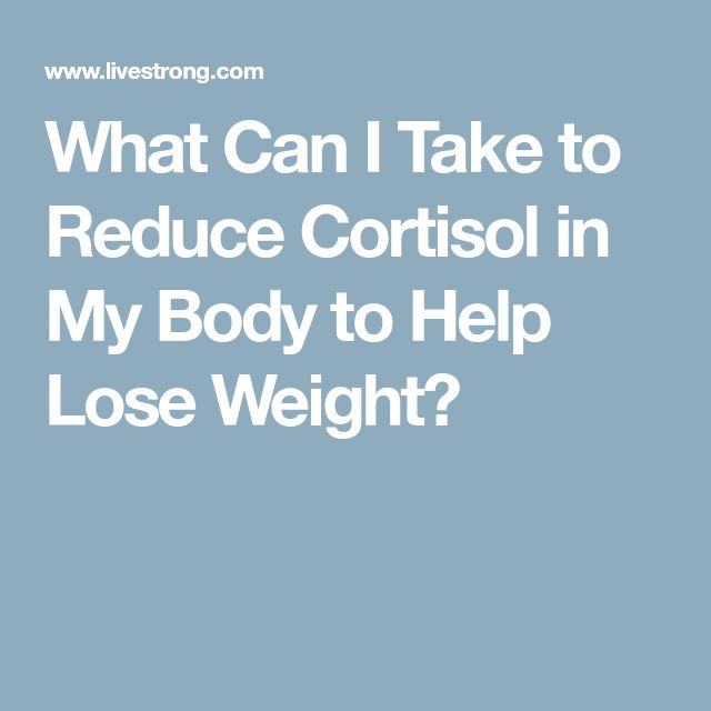 What Can I Take to Reduce Cortisol in My Body to Help Lose Weight?